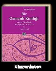 Bir Osmanlı Kimliği: 14.-17. Yüzyıllarda Rum / Rumi Aidiyet ve İmgeleri