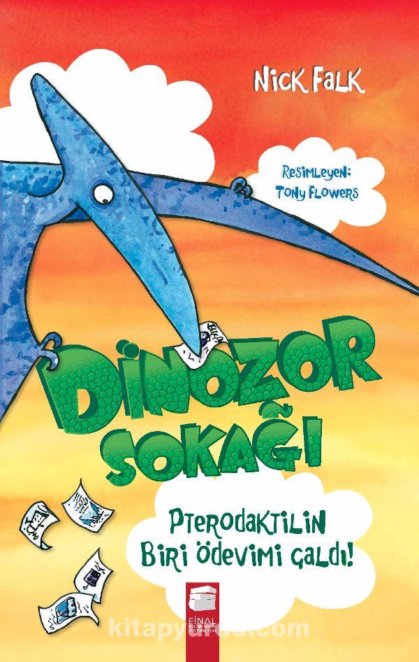 Pterodaktilin Biri Ödevimi Çaldı / Dinozor Sokağı 2 - Nick Falk pdf epub
