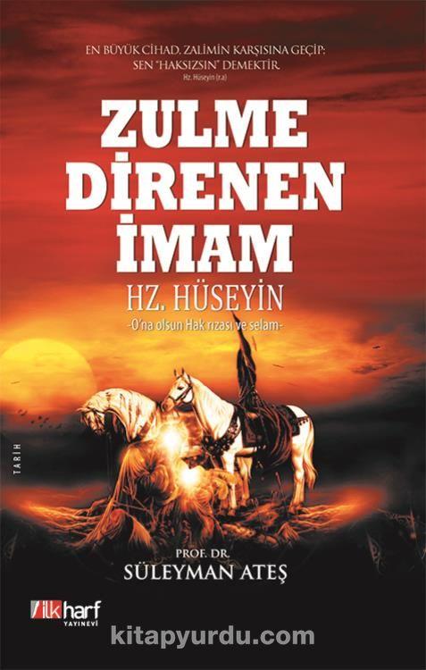 Zulme Direnen İmam Hz. Hüseyin - Prof. Dr. Süleyman Ateş pdf epub