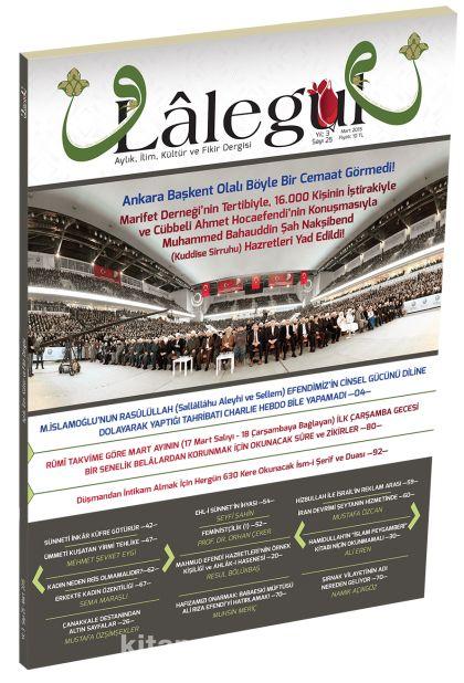 Lalegül Aylık İlim Kültür ve Fikir Dergisi Sayı:25 Mart 2015