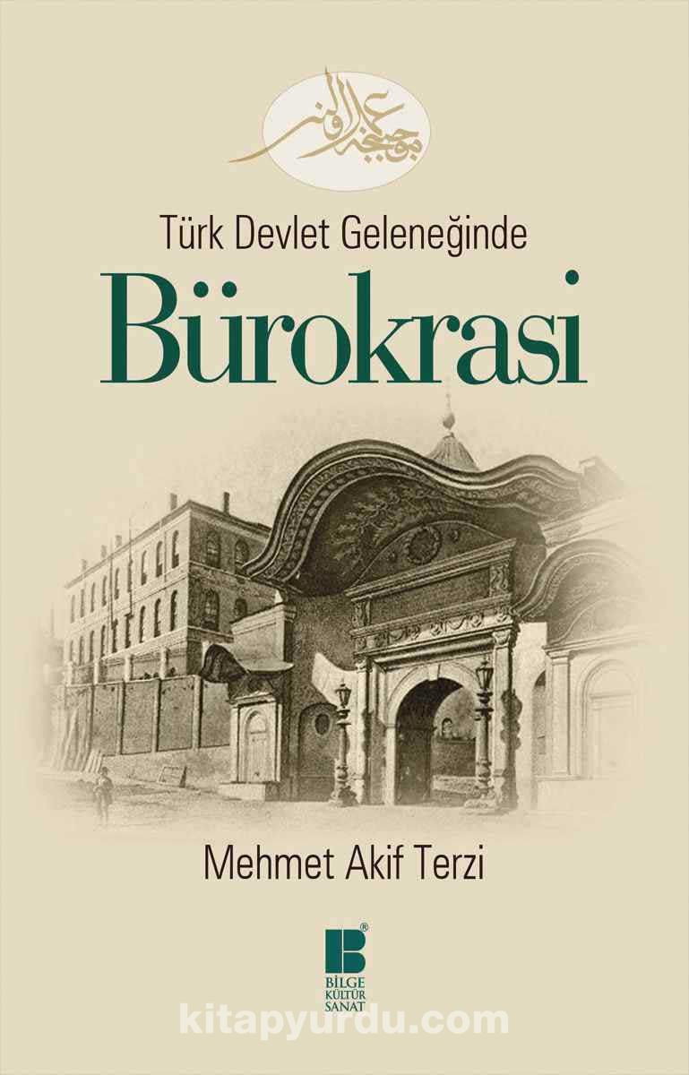 Türk Devlet Geleneğinde Bürokrasi - Mehmet Akif Terzi pdf epub
