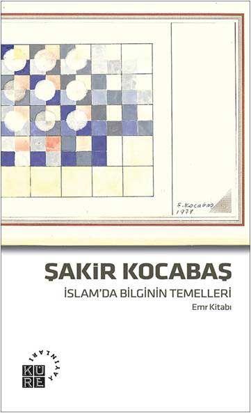 İslam'da Bilginin Temelleri - Şakir Kocabaş pdf epub
