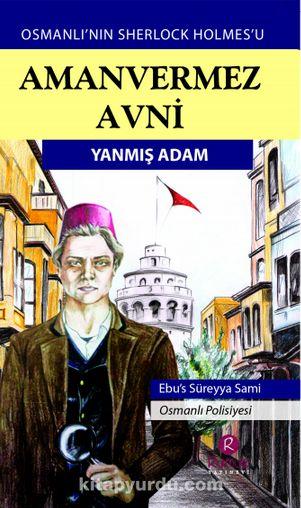 Amanvermez Avni / Yanmış Adam - Ebüssüreyya Sami pdf epub