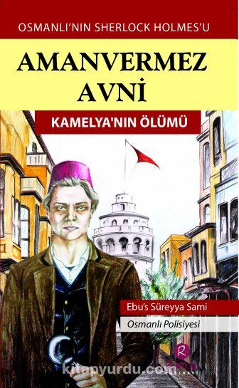 Amanvermez Avni / Kamelya'nın Ölümü - Ebüssüreyya Sami pdf epub