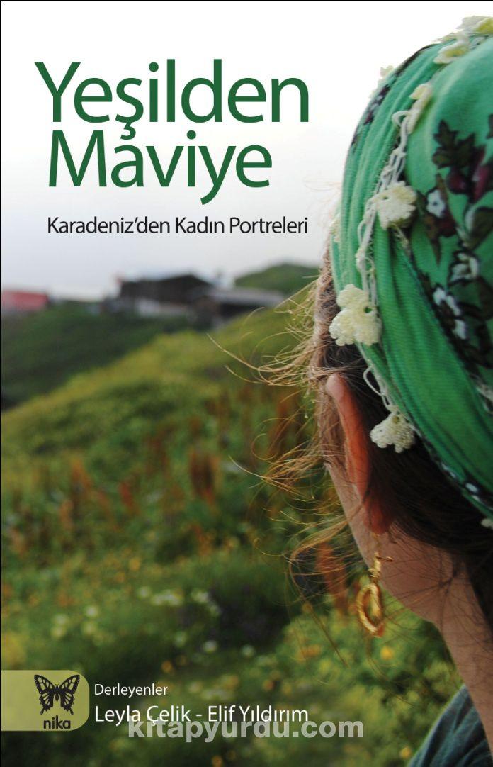 Yeşilden MaviyeKaradeniz'den Kadın Portreleri - Elif Yıldırım pdf epub