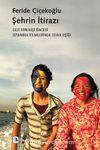 Şehrin İtirazı & Gezi Direnişi Öncesi İstanbul Filmlerinde İsyan Eşiği