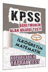 2015 KPSS ÖABT İlköğretim Matematik Koparılabilir Yaprak Test