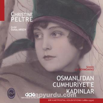 Osmanlı'dan Cumhuriyet'e KadınlarBir Kartpostal Koleksiyonu (1880-1930) - Christine Peltre pdf epub