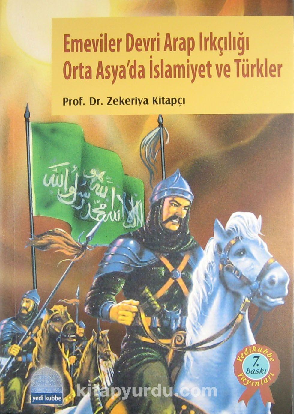 Emeviler Devri Arap Irkçılığı & Orta Asya'da İslamiyet ve Türkler
