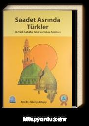 Saadet Asrında Türkler & İlk Türk Sahabe Tabii ve Tebea Tabiileri