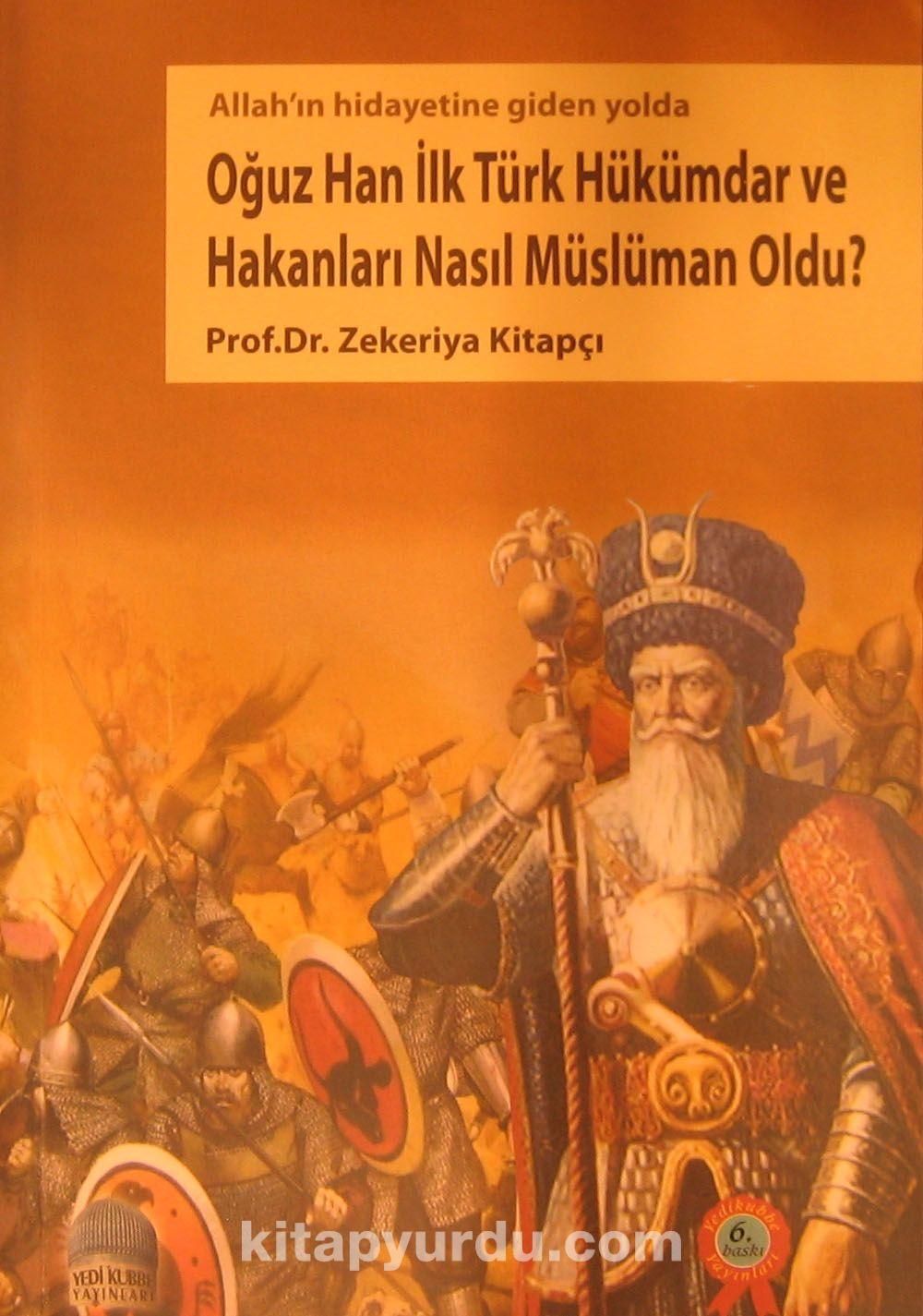 Oğuz Han İlk Türk Müslüman Hükümdar ve Hakanları Nasıl Müslüman Oldu?