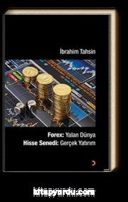 Forex: Yalan Dünya & Hisse Senedi: Gerçek Yatırım