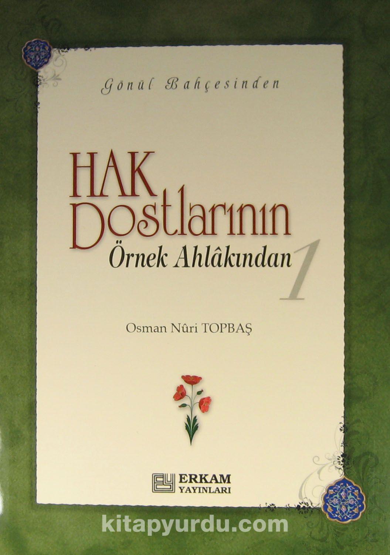Hak Dostlarının Örnek Ahlakından 1 (Ciltsiz) - Osman Nuri Topbaş pdf epub