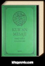 Kur'an Mesajı / Meal-Tefsir Mushaflı (Orta Boy-Şamua-Ciltli)