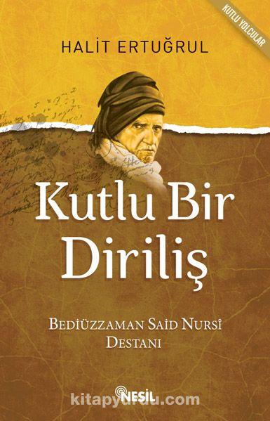 Kutlu Bir DirilişBediüzzaman Said Nursi - Halit Ertuğrul pdf epub