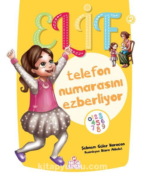 Elif Telefon Numarasını Ezberliyor - Şebnem Güler Karacan pdf epub