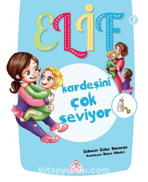 Elif Kardeşini Çok Seviyor - Şebnem Güler Karacan pdf epub