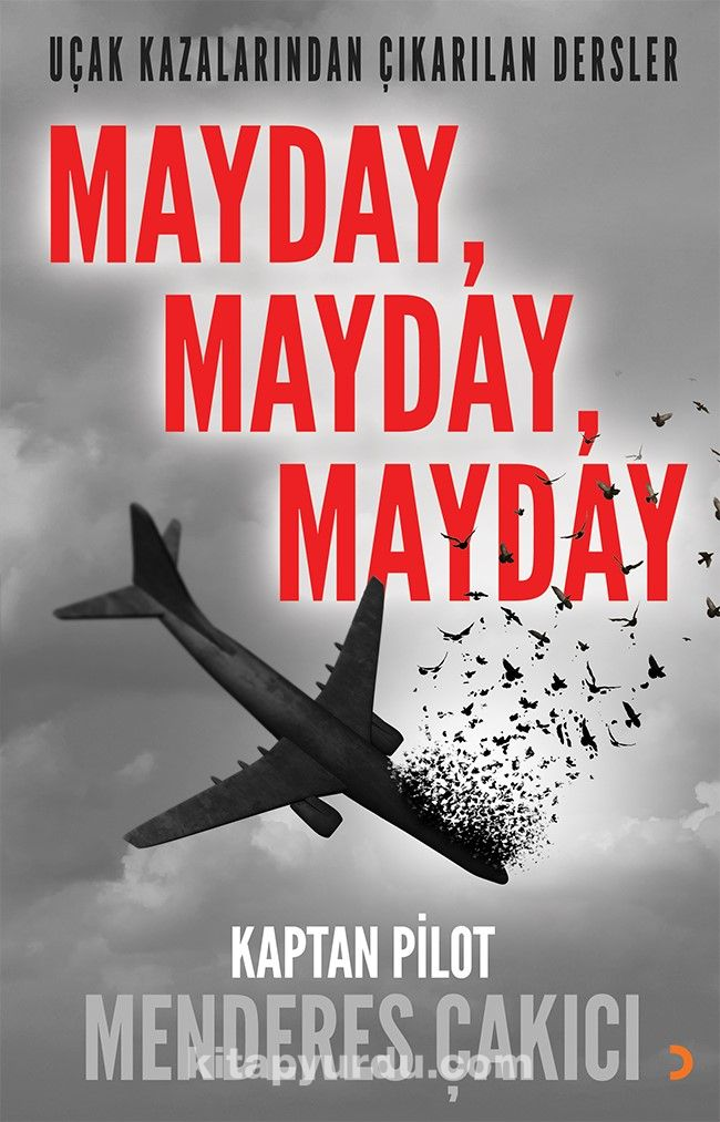 Mayday, Mayday, MaydayUçak Kazalarından Çıkarılan Dersler - Kaptan Pilot Menderes Çakıcı pdf epub