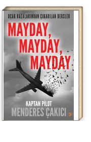Mayday, Mayday, Mayday & Uçak Kazalarından Çıkarılan Dersler