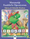Matematiği Franklin'le Öğreniyorum - Eğlenceli Etkinlik Kitabım