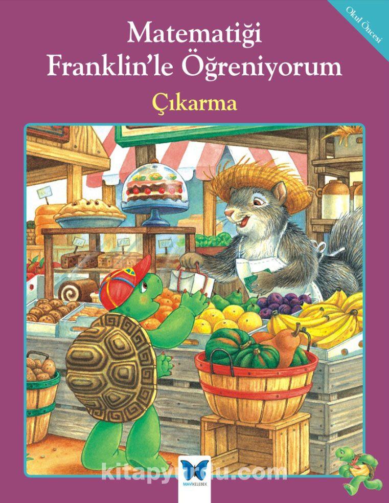 Matematiği Franklin'le Öğreniyorum - Çıkarma - Rosemarie Shannon pdf epub