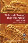 Türkiye'de Tarımın Ekonomi-Politiği 1923-2013