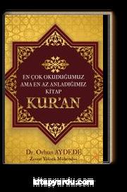 En Çok Okuduğumuz ama En Az Anladığımız Kitap: Kur'an