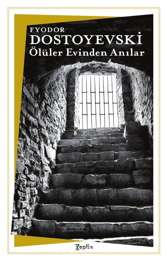 Ölüler Evinden Anılar - Fyodor Mihayloviç Dostoyevski pdf epub