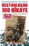 Çanakkale Zaferinin 100. Yılında Destanlaşan 100 Hikaye