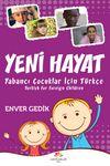 Yeni Hayat & Yabancı Çocuklar İçin Türkçe