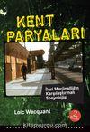 Kent Paryaları & İleri Marjinalliğin Karşılaştırmalı Sosyolojisi