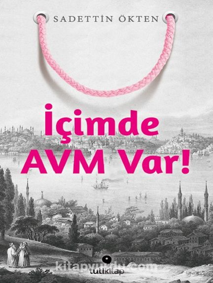 İçimde AVM Var! - Sadettin Ökten pdf epub