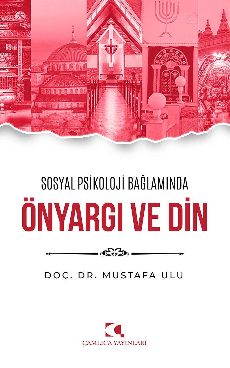 Sosyal Psikoloji Bağlamında Önyargı ve Din - Doç. Dr.Mustafa Ulu pdf epub
