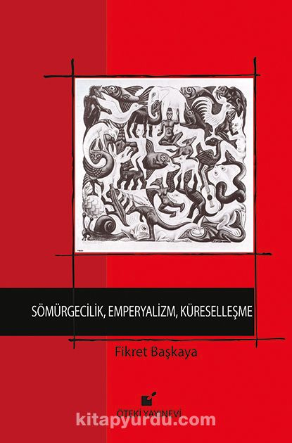 Sömürgecilik, Emperyalizm, Küreselleşme - Fikret Başkaya pdf epub