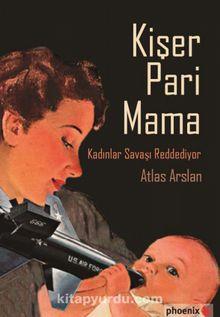 Kişer Pari Mama & Kadınlar Savaşı Reddediyor