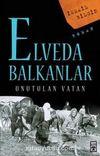 Elveda Balkanlar / Unutulan Vatan