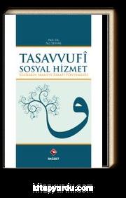 Tasavvufi Sosyal Hizmet & Sufilerin Manevi Terapi Yöntemleri