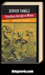 Yüzyılların Gerçeği ve Mirası 1. Cilt & İlkçağ: Doğu, Yunan, Roma