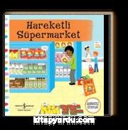 Hareketli Süpermarket (Hareketli Kitaplar)
