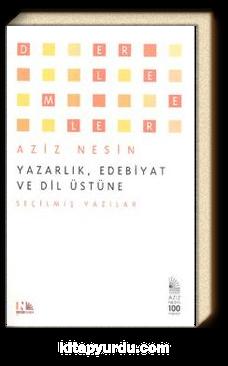 Yazarlık, Edebiyat ve Dil Üstüne Seçilmiş Yazılar