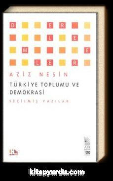 Türkiye Toplumu ve Demokrasi & Seçilmiş Yazılar