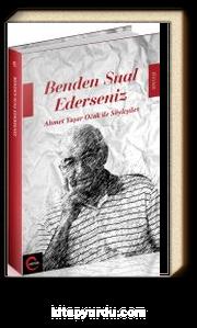 Benden Sual Ederseniz & Ahmet Yaşar Ocak ile Söyleşiler