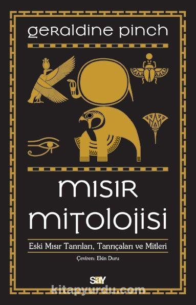 Mısır MitolojisiEski Mısır Tanrıları, Tanrıçaları ve Mitleri - Geraldine Pinch pdf epub