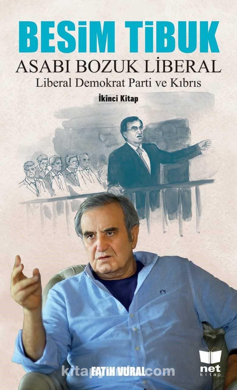 Besim Tibuk Asabı Bozuk LiberalLiberal Demokrat Parti ve Kıbrıs - Fatih Vural pdf epub