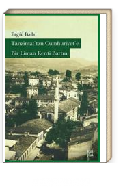 Tanzimat'tan Cumhuriyet'e Bir Liman Kenti Bartın