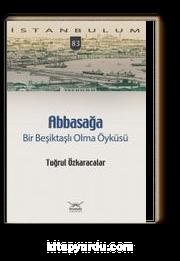 Abbasağa & Bir Beşiktaşlı Olma Öyküsü