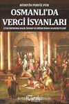 Osmanlı'da Vergi İsyanları & 1730 Patrona Halil İsyanı ve Diğer İsyan Hareketleriq