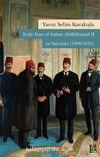 Exile Days of  Sultan Abdülhamid II in Salonika (1909-1912)