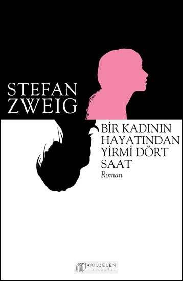 Bir Kadının Hayatından Yirmi Dört Saat - Stefan Zweig pdf epub