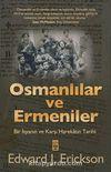 Osmanlılar ve Ermeniler & Bir İsyan ve Karşı Harekatın Tarihi